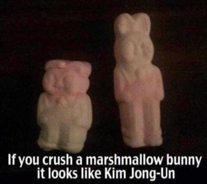 Maybe if we crushed Kim Jung Un, he'd look like a marshmallow?